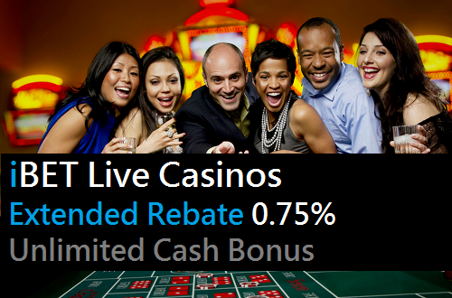 [iBET Malaysia] Live Casinos EXTENDED REBATE 0.75% Unlimited Bonus