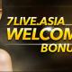 7LIVEASIA WELCOME PACKAGE! BONUS UP TO MYR600!
