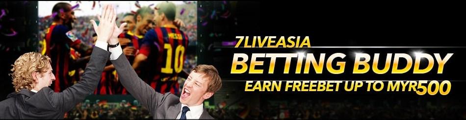7liveasia Betting Buddy Earn Freebet Up To MYR500